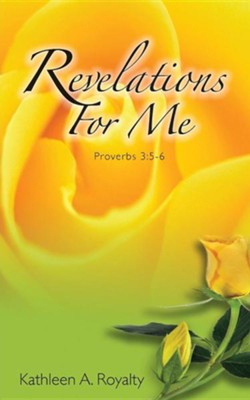 Revelations for Me  -     By: Kathleen A. Royalty