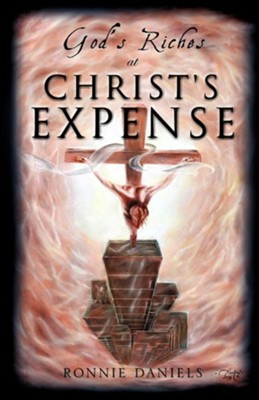 God's Riches at Christ's Expense  -     By: Ronnie Daniels