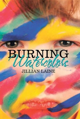 Burning Watercolors  -     By: Jillian Laine