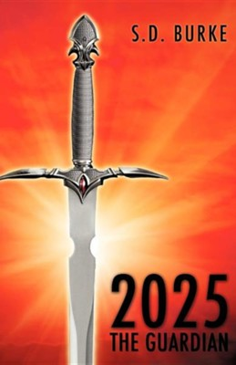 2025 the Guardian  -     By: S.D. Burke