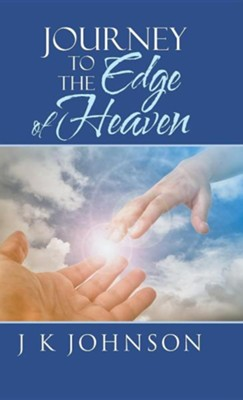 Journey to the Edge of Heaven  -     By: J.K. Johnson