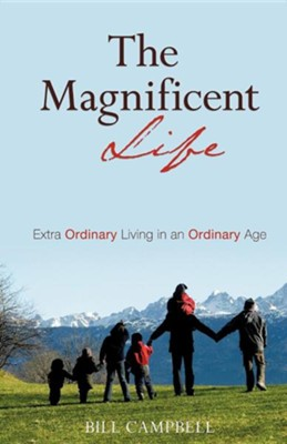 The Magnificent Life  -     By: Bill Campbell