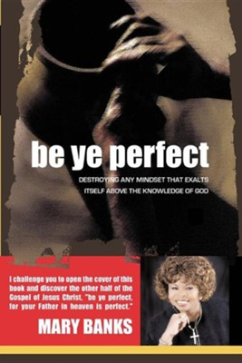 Be Ye Perfect  -     By: Mary Banks
