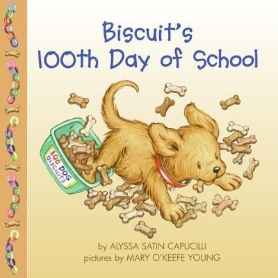 Biscuit's 100th Day of School  -     By: Alyssa Satin Capucilli     Illustrated By: Mary O'Keefe Young