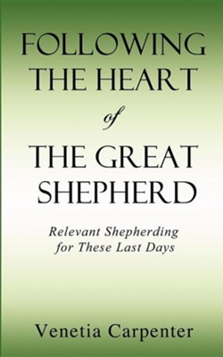 Following the Heart of the Great Shepherd  -     By: Venetia Carpenter