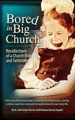Bored in Big Church  -     By: Dr. Julie Tacker Barrier