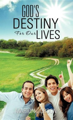 God's Destiny for Our Lives  -     By: Marion Gordon