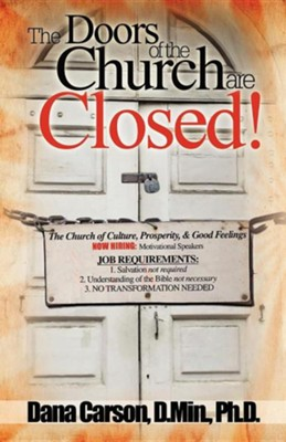 The Doors Of The Church Are Closed  -     By: Dana Carson