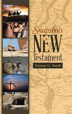 Snapshots of the New Testament: Standing on Faith Together  -     By: Tommy G. Smith