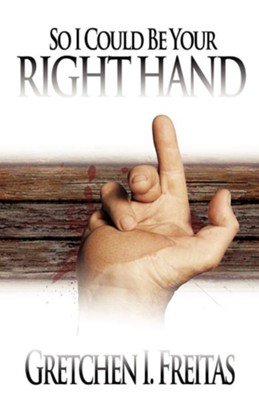 So I Could Be Your Right Hand  -     By: Gretchen I. Freitas