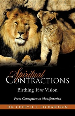 Spiritual Contractions  -     By: Dr. Cheryle L. Richardson
