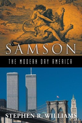 Samson-The Modern-Day America  -     By: Stephen R. Williams