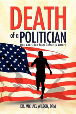 Death of a Politician  -     By: Dr. Michael Wilson