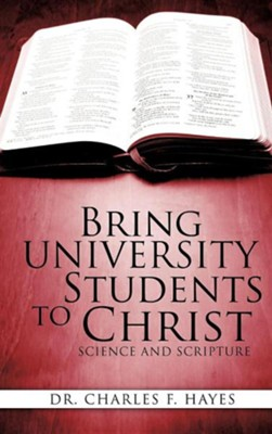 Bring University Students to Christ  -     By: Dr. Charles F. Hayes