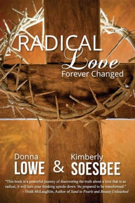 Radical Love  -     By: Kimberly Soesbee, Donna Lowe