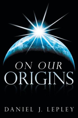 On Our Origins  -     By: Daniel J. Lepley