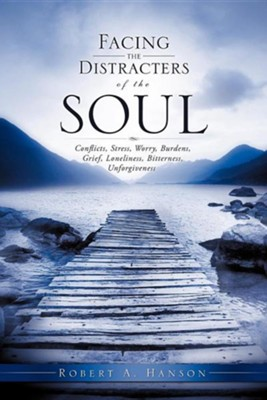 Facing the Distracters of the Soul  -     By: Robert A. Hanson