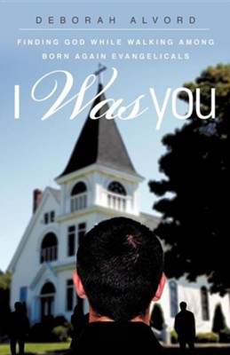 I Was You  -     By: Deborah Alvord