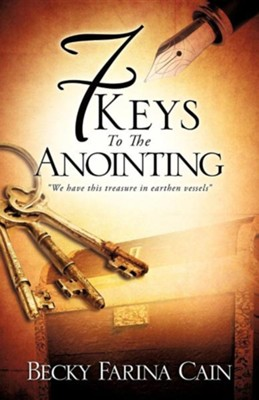 7 Keys to the Anointing  -     By: Becky Farina Cain