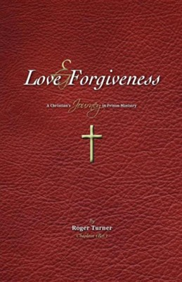 Love & Forgiveness  -     By: Roger Turner