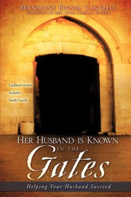 Her Husband Is Known in the Gates  -     By: Bernadine Bigner Cantrell