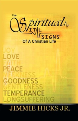 The Spiritual Vital Signs of a Christian Life  -     By: Jimmie Hicks Jr.