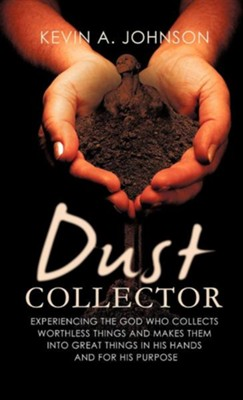 Dust Collector  -     By: Kevin A. Johnson