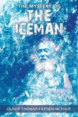 The Mystery of the Iceman  -     By: Oliver Thomas, Kenda McHale