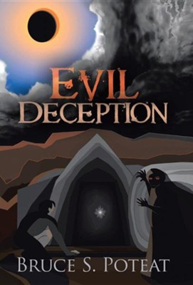 Evil Deception  -     By: Bruce S. Poteat