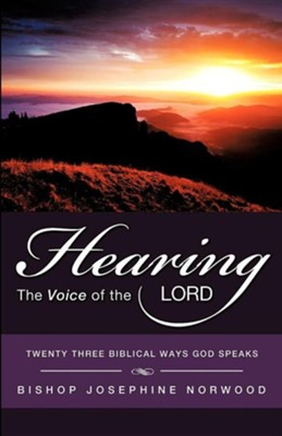 Hearing the Voice of the Lord  -     By: Bishop Josephine Norwood