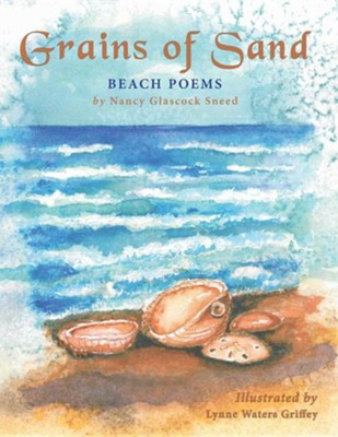 Grains of Sand: Beach Poems  -     By: Nancy Glascock Sneed