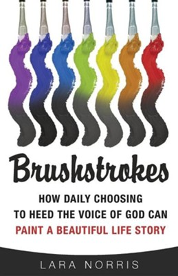 Brushstrokes  -     By: Lara Norris