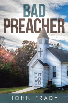 Bad Preacher  -     By: John Frady
