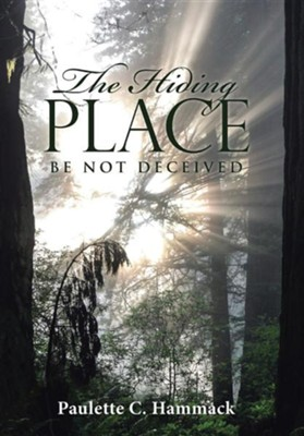 The Hiding Place: Be Not Deceived  -     By: Paulette C. Hammack