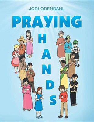 Praying Hands  -     By: Jodi Odendahl