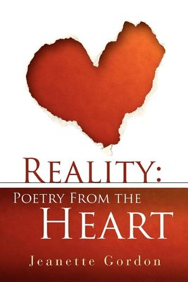 Reality: Poetry from the Heart  -     By: Jeanette Gordon