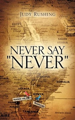Never Say Never  -     By: Judy Rushing