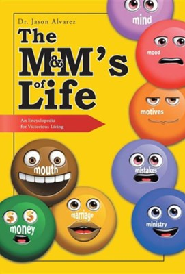 The M&M's of Life: An Encyclopedia for Victorious Living  -     By: Jason Alvarez
