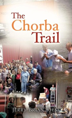 The Chorba Trail  -     By: Jerry Brian Riess