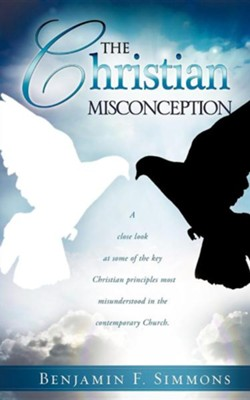 The Christian Misconception  -     By: Benjamin F. Simmons