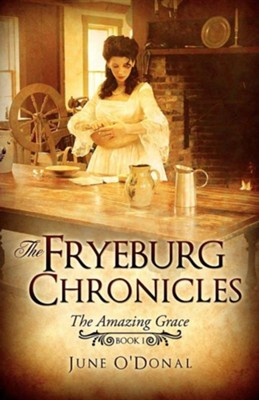 The Fryeburg Chronicles: Book I  -     By: June O'Donal