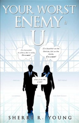 Your Worst Enemy Is U  -     By: Sherri R. Young