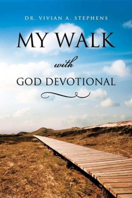 My Walk with God Devotional  -     By: Dr. Vivian A. Stephens