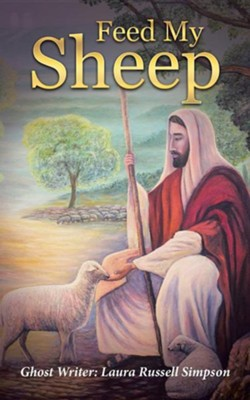 Feed My Sheep  -     By: Laura Russell Simpson
