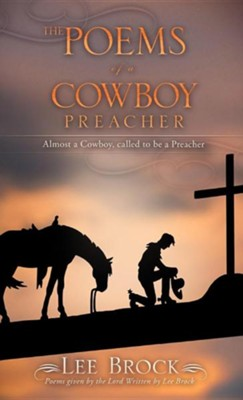 The Poems of a Cowboy Preacher  -     By: Lee Brock