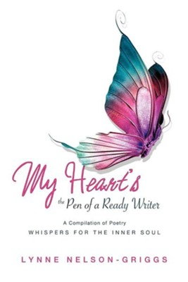 My Heart's the Pen of a Ready Writer  -     By: Lynne Nelson-Griggs