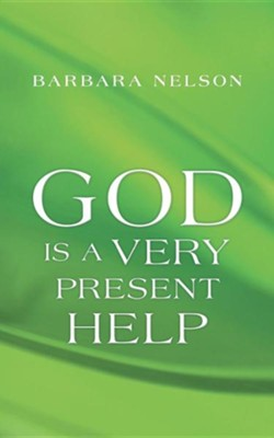 God Is a Very Present Help  -     By: Barbara Nelson