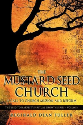 The Mustard Seed Church  -     By: Reginald Dean Fuller