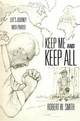 Keep Me and Keep All  -     By: Robert W. Smith
