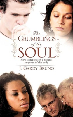 The Grumblings of the Soul  -     By: J. Gardy Bruno